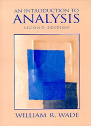 Introduction To Analysis by William Wade