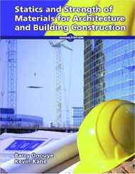Statics And Strength Of Materials For Architecture And Building Construction by Barry Onouye