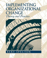 Implementing Organizational Change - Bert Spector