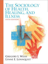 Sociology Of Health Healing and Illness by Gregory Weiss