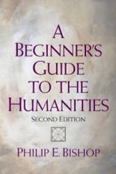 Beginner's Guide To The Humanities - Philip Bishop