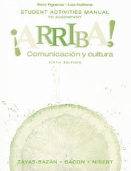 Student Activities Manual For Arriba!