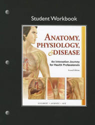 Student Workbook For Anatomy Physiology And Disease