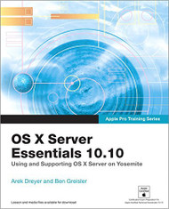 Os X Server Essentials 10.10 Using And Supporting Os X Server On Yosemite