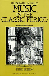 Music In The Classic Period by Reinhard Pauly