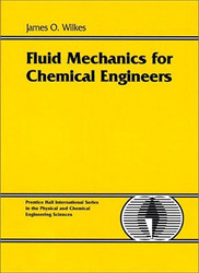 Fluid Mechanics For Chemical Engineers With Microfluidics and Cfd - James Wilkes