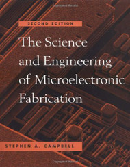 Science And Engineering Of Microelectronic Fabrication