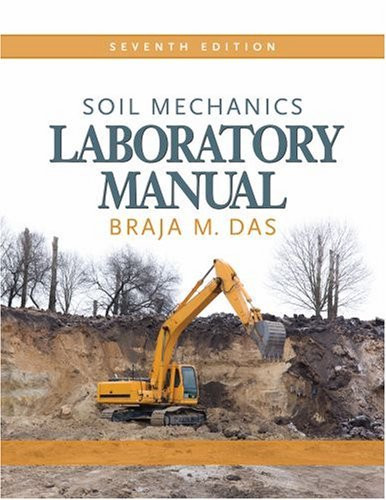 Soil mechanics laboratory manual by braja das american for Soil mechanics pdf