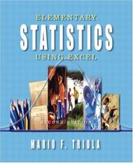 Elementary Statistics Using Excel by Mario Triola