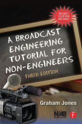 Broadcast Engineering Tutorial For Non-Engineers