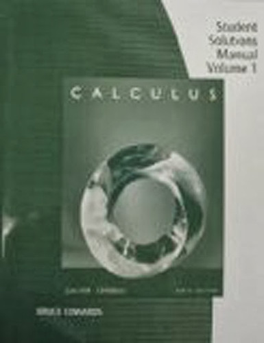 Student Solutions Manual For Larson/Edwards' Calculus Of A Single Variable