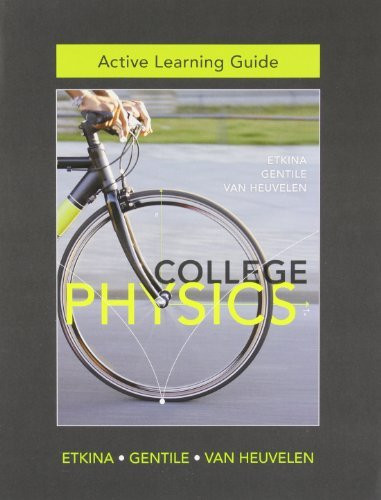 Active Learning Guide For College Physics