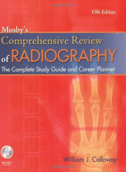 Mosby's Comprehensive Review Of Radiography The Complete Study Guide And Career Planner