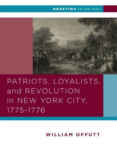 Patriots Loyalists And Revolution In New York City 1775-1776