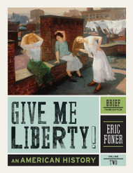 Give Me Liberty! Volume 2 Brief Edition