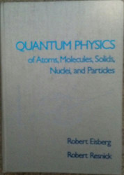 Quantum Physics Of Atoms Molecules Solids Nuclei And Particles