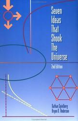 Seven Ideas That Shook The Universe