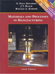 De Garmo's Materials and Processes In Manufacturing - Paul Degarmo