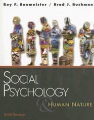 Social Psychology and Human Nature Brief Version by Roy Baumeister