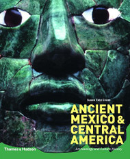 Ancient Mexico and Central America by Susan Toby Evans