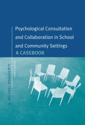 Casebook Of Psychological Consultation And Collaboration In School And Community Settings by