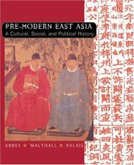 Pre-Modern East Asia Volume 1 by Patricia Ebrey