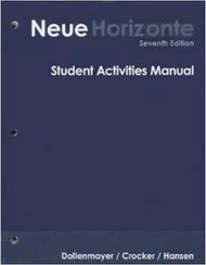 Student Activities Manual For Dollenmayer's Neue Horizonte
