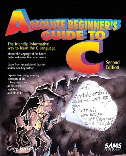 Absolute Beginner's Guide To C