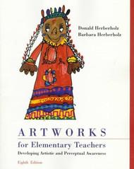 Artworks For Elementary Teachers - Donald Herberholz