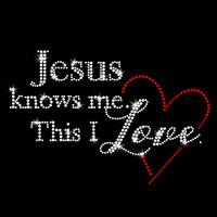 Jesus Knows Me This I Love Iron On Rhinestone Transfer