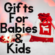10 Gifts for Babies & Kids