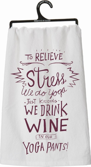 Primitives By Kathy -To Relieve Stress We Do Yoga Just Kidding We Drink Wine In Our Yoga Pants