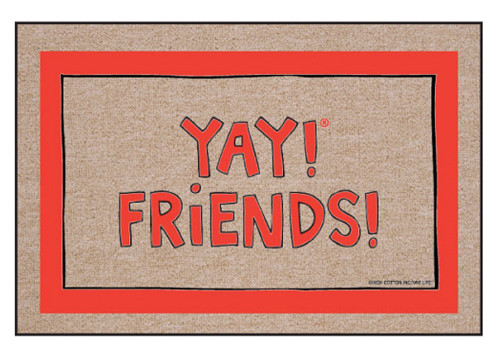 "High Cotton ""YAY! FRIENDS!"" Doormat"