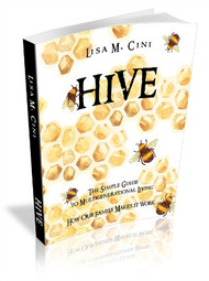Hive: The Simple Guide to Multi-generational Living - Hardcover Edition