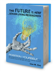 The Future is Here: Senior Living Reimagined