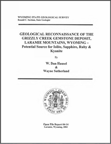 Geological Reconnaissance of the Grizzly Creek Gemstone Deposit, Laramie Mountains, Wyoming: Potential Source of Iolite, Sapphire, Ruby and Kyanite (2004)