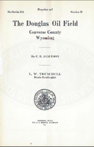 Reprint of the Douglas Oil Field, Converse County, Wyoming (1913)