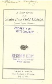 A Brief Review of the South Pass Gold District Fremont County, Wyoming (1903)