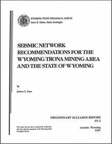 Seismic Network Recommendations for the Wyoming Trona Mining Area and the State of Wyoming (1995)