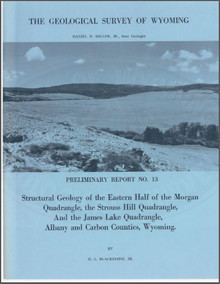Structural Geology of the Eastern Half of the Morgan Quadrangle, the Strouss Hill Quadrangle, and the James Lake Quadrangle, Albany and Carbon Counties, Wyoming (1973)