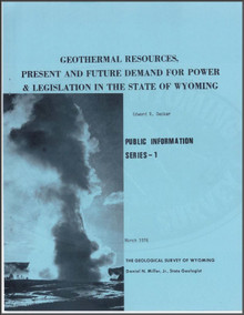 Geothermal Resources, Present and Future Demand for Power and Legislation in the State of Wyoming (1976)