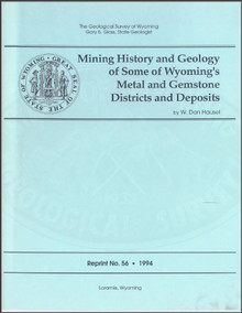 Mining History and Geology of some of Wyoming's Metal and Gemstone Districts and Deposits (1994)