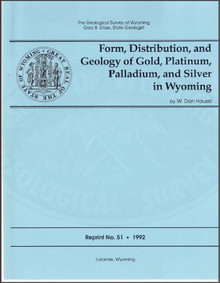 Form, Distribution, and Geology of Gold, Platinum, Palladium, and Silver in Wyoming (1992)