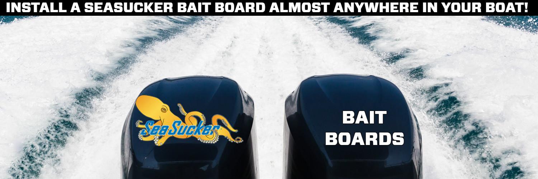 SeaSucker Bait Boards