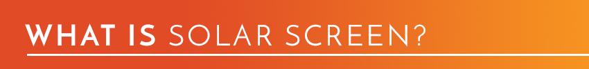mainsectionheader2-solarscreens.jpg