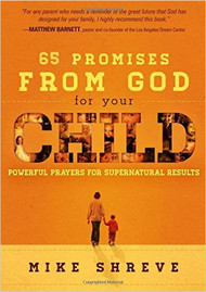 65 Promises from God for Your Child Powerful Prayers for Supernatural Results