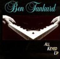 BEN TANKARD - ALL KEYED UP CD