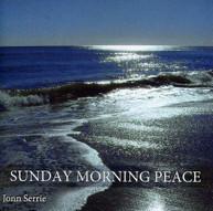 JONN SERRIE - SUNDAY MORNING PEACE CD