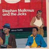 STEPHEN MALKMUS AND THE JICKS - MIRROR TRAFFIC CD