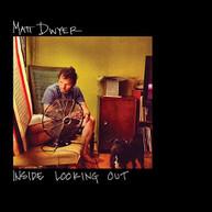MATT DWYER - INSIDE LOOKING OUT VINYL